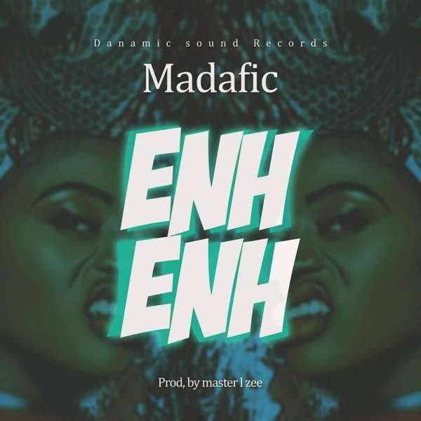 Madafic - Enh Enh