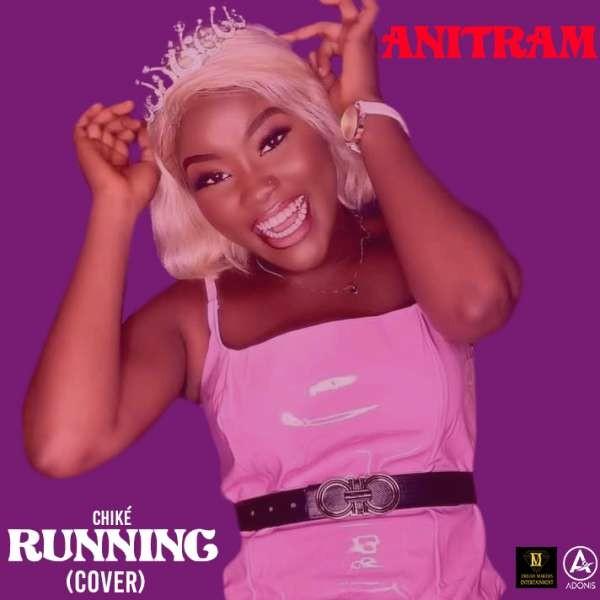 Anitram - Running (Chiké Cover)