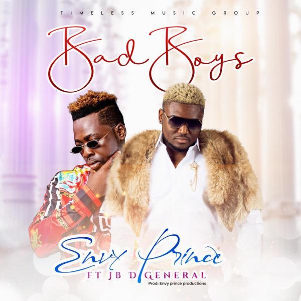 Envy Prince ft. JB D General - Bad Boys