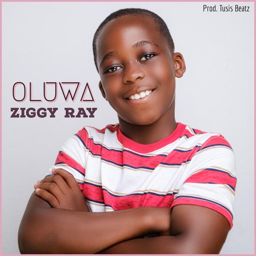 Ziggy Ray - Oluwa