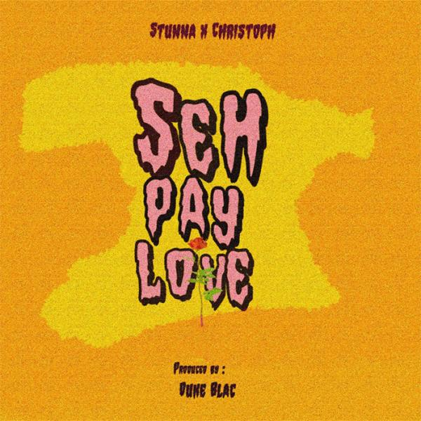 Stunna feat Christoph - Seh-Pay Love